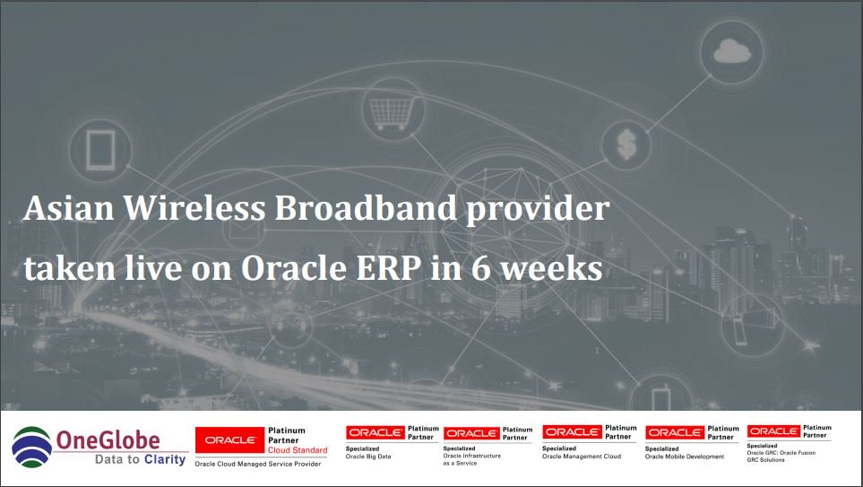 asian-wireless-broadband-provider-taken-live-on-oracle-erp-in-6-weeks