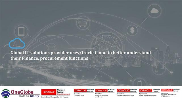 global-it-solutions-provider-uses-oracle-cloud-to-understand-their-finance-procurement-functions
