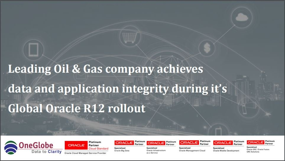 leading-oil-&-gas-company-achieves-data-&-application-integrity-during-its-erp-rollout