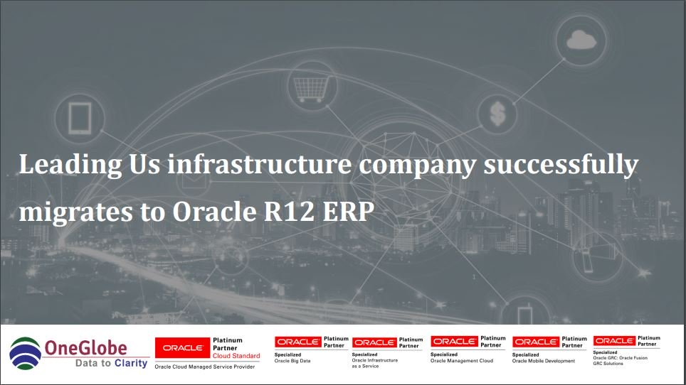 leading-us-infrastructure-company-successfully-migrates-to-oracle-r12-erp