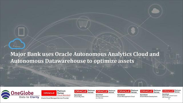 major-bank-uses-oracle-analytics-cloud-and-datawarehouse-1