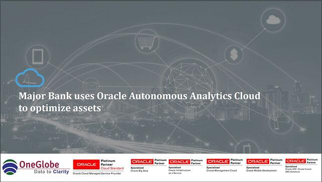 major-bank-uses-oracle-analytics-cloud-to-optimize-assets